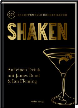 Shaken von Carey,  John, Ekemen,  Sibel, Ian Fleming Publication Ltd und Ian Fleming Estate, Korch,  Katrin, Lane,  Josephine