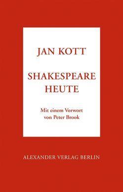 Shakespeare heute von Kott,  Jan