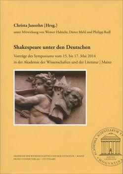 Shakespeare unter den Deutschen von Habicht,  Werner, Jansohn,  Christa, Mehl,  Dieter, Redl,  Philipp