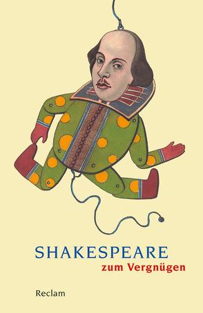 Shakespeare zum Vergnügen von Klose,  Dietrich