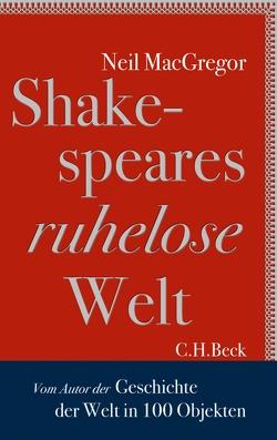 Shakespeares ruhelose Welt von Binder,  Klaus, MacGregor,  Neil