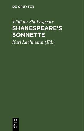 Shakespeare's Sonnette von Lachmann,  Karl [Übers.], Shakespeare,  William