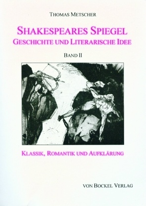 Shakespeares Spiegel. Geschichte und literarische Idee von Metscher,  Thomas