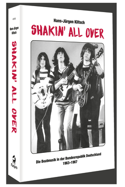Shakin' All Over – Die Beatmusik in der Bundesrepublik Deutschland 1963-1967 von Klitsch,  Hans-Jürgen