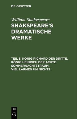 Shakspeare's dramatische Werke von Schlegel,  August Wilhelm, Shakespeare,  William, Tieck,  Ludwig