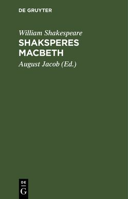 Shaksperes Macbeth von Jacob,  August [Übers.], Shakespeare,  William