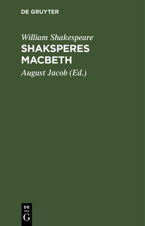 Shaksperes Macbeth von Jacob,  August [Übers.], Shakespeare,  William