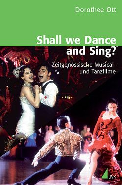 Shall we Dance and Sing? von Ott-Kolb,  Dorothee