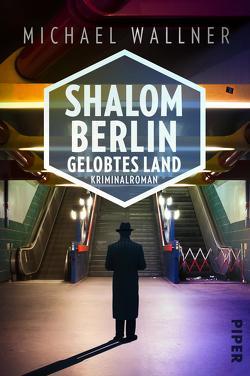 Shalom Berlin – Gelobtes Land von Wallner,  Michael