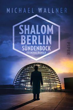 Shalom Berlin – Sündenbock von Wallner,  Michael