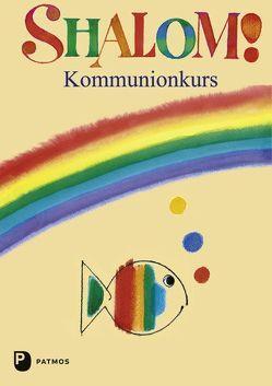 Shalom! Kommunionkurs von Gantschev,  Ivan, Pietron-Menges,  Annegret