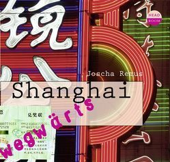 Shanghai von Remus,  Joscha