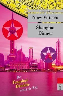 Shanghai Dinner von Ballin,  Ursula, Vittachi,  Nury