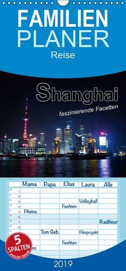 Shanghai – faszinierende Facetten – Familienplaner hoch (Wandkalender 2019 , 21 cm x 45 cm, hoch) von Bleicher,  Renate