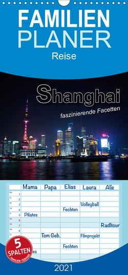 Shanghai – faszinierende Facetten – Familienplaner hoch (Wandkalender 2021 , 21 cm x 45 cm, hoch) von Bleicher,  Renate