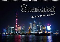 Shanghai – faszinierende Facetten (Wandkalender 2019 DIN A2 quer) von Bleicher,  Renate