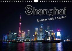 Shanghai – faszinierende Facetten (Wandkalender 2019 DIN A4 quer) von Bleicher,  Renate