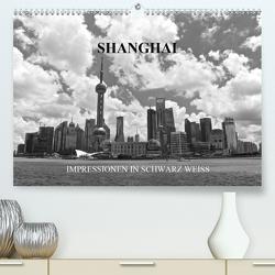 Shanghai – Impressionen in schwarz weiss (Premium, hochwertiger DIN A2 Wandkalender 2021, Kunstdruck in Hochglanz) von Wittstock,  Ralf