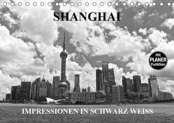 Shanghai – Impressionen in schwarz weiss (Tischkalender 2019 DIN A5 quer) von Wittstock,  Ralf