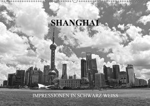 Shanghai – Impressionen in schwarz weiss (Wandkalender 2018 DIN A2 quer) von Wittstock,  Ralf