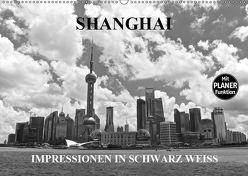 Shanghai – Impressionen in schwarz weiss (Wandkalender 2019 DIN A2 quer) von Wittstock,  Ralf