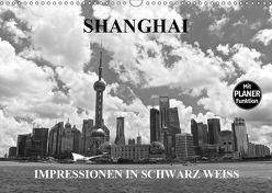 Shanghai – Impressionen in schwarz weiss (Wandkalender 2019 DIN A3 quer) von Wittstock,  Ralf