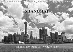 Shanghai – Impressionen in schwarz weiss (Wandkalender 2019 DIN A4 quer) von Wittstock,  Ralf