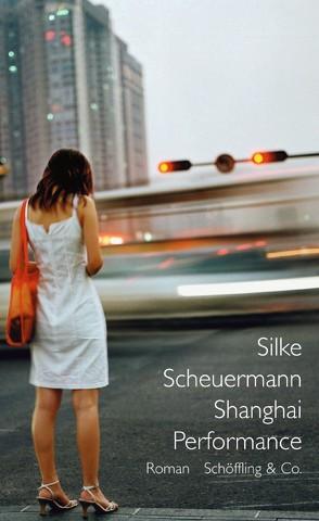 Shanghai Performance von Scheuermann,  Silke
