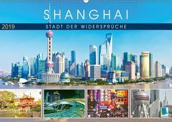 Shanghai: Stadt der Widersprüche (Wandkalender 2019 DIN A2 quer)