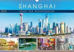 Shanghai: Stadt der Widersprüche (Wandkalender 2019 DIN A3 quer)