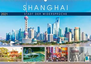 Shanghai: Stadt der Widersprüche (Wandkalender 2021 DIN A2 quer) von CALVENDO
