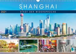 Shanghai: Stadt der Widersprüche (Wandkalender 2021 DIN A3 quer) von CALVENDO