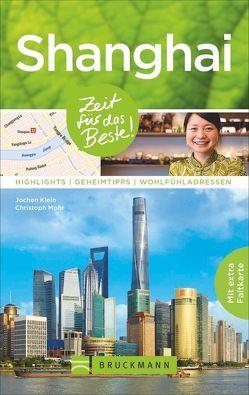 Shanghai – Zeit für das Beste von Klein,  Jochen, Mohr,  Christoph
