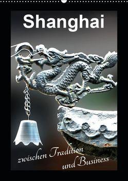 Shanghai zwischen Tradition und Business (Wandkalender 2019 DIN A2 hoch) von Schwarze,  Nina
