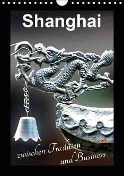 Shanghai zwischen Tradition und Business (Wandkalender 2019 DIN A4 hoch) von Schwarze,  Nina