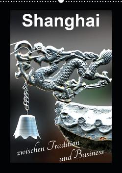 Shanghai zwischen Tradition und Business (Wandkalender 2021 DIN A2 hoch) von Schwarze,  Nina