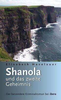 Shanola und das zweite Geheimnis von Haselauer,  Elisabeth