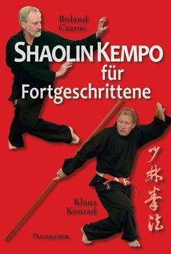 Shaolin Kempo für Fortgeschrittene von Czerni,  Roland, Konrad,  Klaus