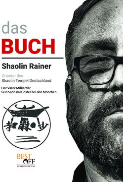 Shaolin Rainer von Deyhle,  Rainer, Kronmüller,  Karl