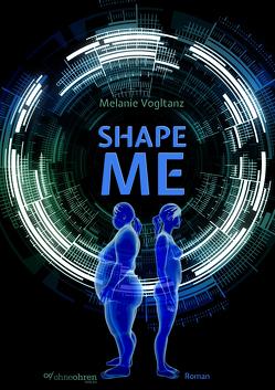 Shape Me von Vogltanz,  Melanie