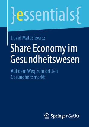 Share Economy im Gesundheitswesen von Matusiewicz ,  David