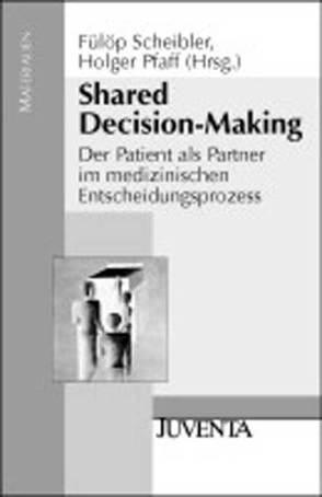 Shared Decision-Making von Pfaff,  Holger, Scheibler M.A.,  Fülöp
