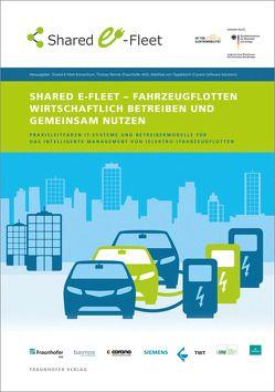 Shared E-Fleet – Fahrzeugflotten wirtschaftlich betreiben und gemeinsam nutzen. von Renner,  Thomas, von Tippelskirch,  Matthias