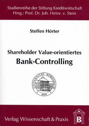 Shareholder Value-orientiertes Bank-Controlling von Hörter,  Steffen