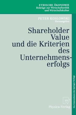 Shareholder Value und die Kriterien des Unternehmenserfolgs von Koslowski,  Peter