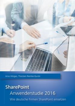 SharePoint Anwenderstudie / SharePoint Anwenderstudie 2016 von Hitzges,  Arno, Riemke-Gurzki,  Thorsten