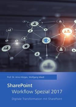 SharePoint Anwenderstudie / SharePoint Workflow Spezial 2017 von Hitzges,  Arno, Miedl,  Wolfgang