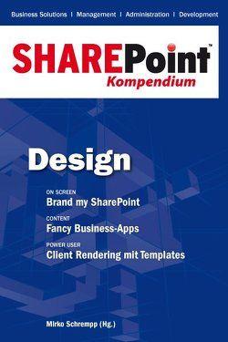 SharePoint Kompendium – Bd. 2: Design von Schrempp,  Mirko