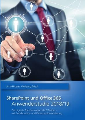 SharePoint und Office 365 – Anwenderstudie 2018/19 von Hitzges,  Arno, Miedl,  Wolfgang