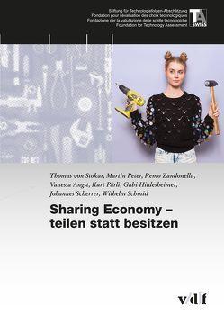 Sharing Economy – teilen statt besitzen von Angst,  Vanessa, Hildesheimer,  Gabi, Pärli,  Kurt, Peter,  Martin, Scherrer,  Johannes, Schmid,  Wilhelm, von Stokar,  Thomas, Zandonella,  Remo